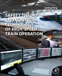 Cover image for Safety Theory and Control Technology of High-Speed Train Operation