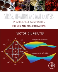 Cover image for Stress, Vibration, and Wave Analysis in Aerospace Composites