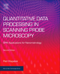 Quantitative Data Processing in Scanning Probe Microscopy - 2nd Edition - ISBN: 9780128133477, 9780128133484