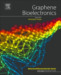 Graphene Bioelectronics - 1st Edition - ISBN: 9780128133491, 9780128133507