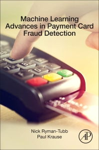 Machine Learning Advances in Payment Card Fraud Detection - 1st Edition - ISBN: 9780128134153
