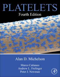 Platelets - 4th Edition - ISBN: 9780128134566, 9780128134696