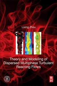 Theory and Modeling of Dispersed Multiphase Turbulent Reacting Flows - 1st Edition - ISBN: 9780128134658, 9780128134665