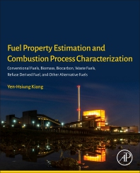 Fuel Property Estimation and Combustion Process Characterization - 1st Edition - ISBN: 9780128134733, 9780128134740