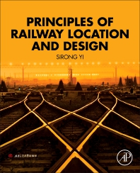 Principles of Railway Location and Design - 1st Edition - ISBN: 9780128134870, 9780128134887
