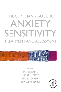 Cover image for The Clinician's Guide to Anxiety Sensitivity Treatment and Assessment