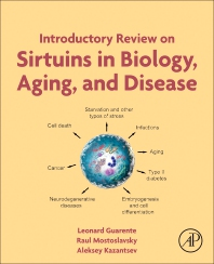 Introductory Review on Sirtuins in Biology, Aging, and Disease - 1st Edition - ISBN: 9780128134993, 9780128135006