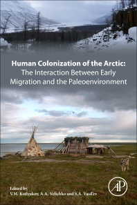Cover image for Human Colonization of the Arctic: The Interaction Between Early Migration and the Paleoenvironment