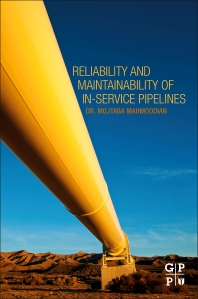Reliability and Maintainability of In-Service Pipelines - 1st Edition - ISBN: 9780128135785, 9780128135792