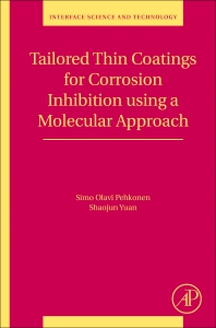Tailored Thin Coatings for Corrosion Inhibition Using a Molecular Approach - 1st Edition - ISBN: 9780128135846, 9780128135853