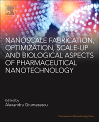 Cover image for Nanoscale Fabrication, Optimization, Scale-up and Biological Aspects of Pharmaceutical Nanotechnology