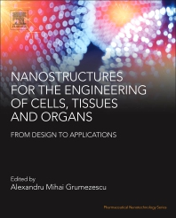 Cover image for Nanostructures for the Engineering of Cells, Tissues and Organs