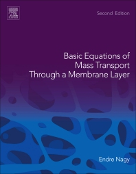 Basic Equations of Mass Transport Through a Membrane Layer - 2nd Edition - ISBN: 9780128137222, 9780128137239