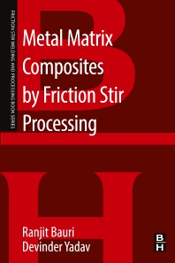 Metal Matrix Composites by Friction Stir Processing - 1st Edition - ISBN: 9780128137291, 9780128137307