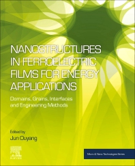 Cover image for Nanostructures in Ferroelectric Films for Energy Applications