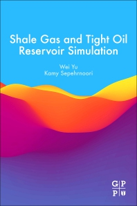 Cover image for Shale Gas and Tight Oil Reservoir Simulation