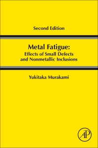 Cover image for Metal Fatigue: Effects of Small Defects and Nonmetallic Inclusions