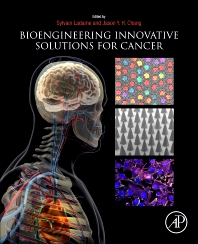Bioengineering Innovative Solutions for Cancer - 1st Edition - ISBN: 9780128138861, 9780128138878