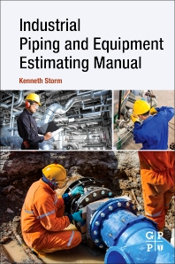 Industrial Piping and Equipment Estimating Manual - 1st Edition - ISBN: 9780128139462, 9780128139479