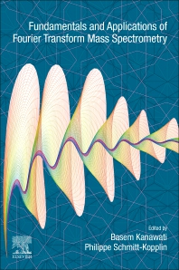 Cover image for Fundamentals and Applications of Fourier Transform Mass Spectrometry