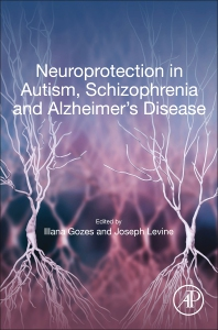 Cover image for Neuroprotection in Autism, Schizophrenia and Alzheimer's disease