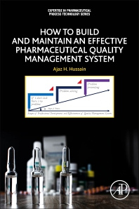 How to Build and Maintain an Effective Pharmaceutical Quality Management System - 1st Edition - ISBN: 9780128140468