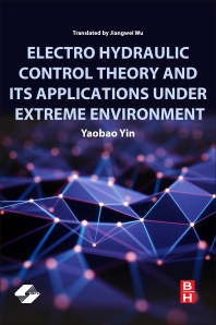 Cover image for Electro Hydraulic Control Theory and Its Applications Under Extreme Environment