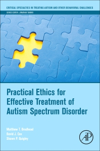 Practical Ethics for Effective Treatment of Autism Spectrum Disorder - 1st Edition - ISBN: 9780128140987, 9780128140994