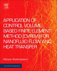 Application of Control Volume Based Finite Element Method (CVFEM) for Nanofluid Flow and Heat Transfer - 1st Edition - ISBN: 9780128141526, 9780128141533
