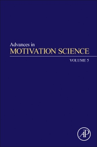 Advances in Motivation Science - 1st Edition - ISBN: 9780128141717, 9780128141724