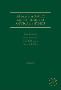 Advances in Atomic, Molecular, and Optical Physics - 1st Edition - ISBN: 9780128142158, 9780128142165