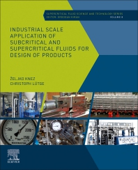 Cover image for Industrial Scale Application of Subcritical and Supercritical Fluids for Design of Products