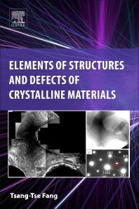 Elements of Structures and Defects of Crystalline Materials - 1st Edition - ISBN: 9780128142684, 9780128142691