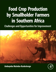 Food Crop Production by Smallholder Farmers in Southern Africa - 1st Edition - ISBN: 9780128143834, 9780128143841