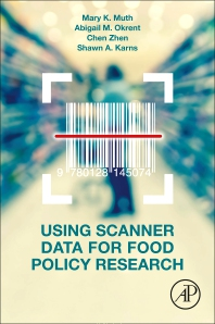 Using Scanner Data for Food Policy Research - 1st Edition - ISBN: 9780128145074