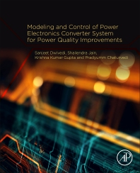 Modeling and Control of Power Electronics Converter System for Power Quality Improvements - 1st Edition - ISBN: 9780128145685