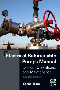 Electrical Submersible Pumps Manual - 2nd Edition - ISBN: 9780128145708, 9780128145715