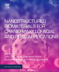 Nanostructured Biomaterials for Cranio-Maxillofacial and Oral Applications - 1st Edition - ISBN: 9780128146217, 9780128146224