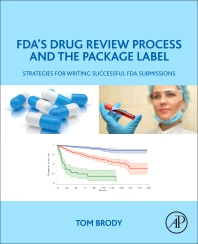 FDA's Drug Review Process and the Package Label - 1st Edition - ISBN: 9780128146477, 9780128146484
