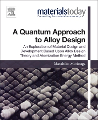 A Quantum Approach to Alloy Design - 1st Edition - ISBN: 9780128147061