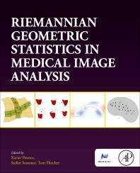Cover image for Riemannian Geometric Statistics in Medical Image Analysis