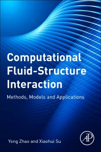 Computational Fluid-Structure Interaction - 1st Edition - ISBN: 9780128147702, 9780128147719