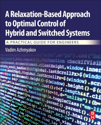 A Relaxation-Based Approach to Optimal Control of Hybrid and Switched Systems - 1st Edition - ISBN: 9780128147887, 9780128147894