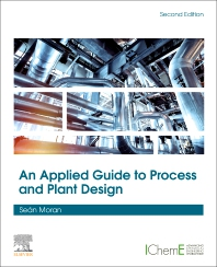 An Applied Guide to Process and Plant Design - 2nd Edition - ISBN: 9780128148600