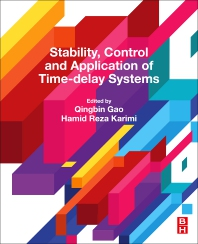 Cover image for Stability, Control and Application of Time-Delay Systems