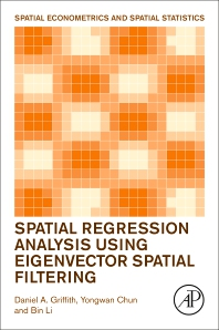 Spatial Regression Analysis Using Eigenvector Spatial Filtering - 1st Edition - ISBN: 9780128150436, 9780128156926