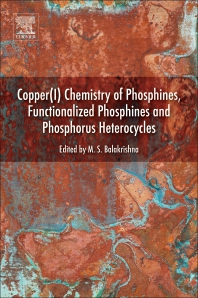 Copper(I) Chemistry of Phosphines, Functionalized Phosphines and Phosphorus Heterocycles - 1st Edition - ISBN: 9780128150528, 9780128156940