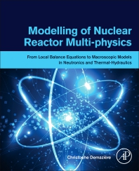 Modelling of Nuclear Reactor Multi-physics - 1st Edition - ISBN: 9780128150696, 9780128150702
