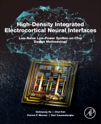 Cover image for High-Density Integrated Electrocortical Neural Interfaces