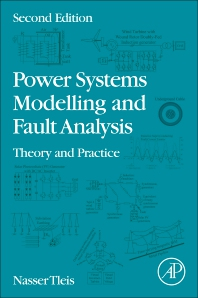 Power Systems Modelling and Fault Analysis - 2nd Edition - ISBN: 9780128151174, 9780128151181